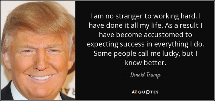 quote-i-am-no-stranger-to-working-hard-i-have-done-it-all-my-life-as-a-result-i-have-become-donald-trump-63-85-75