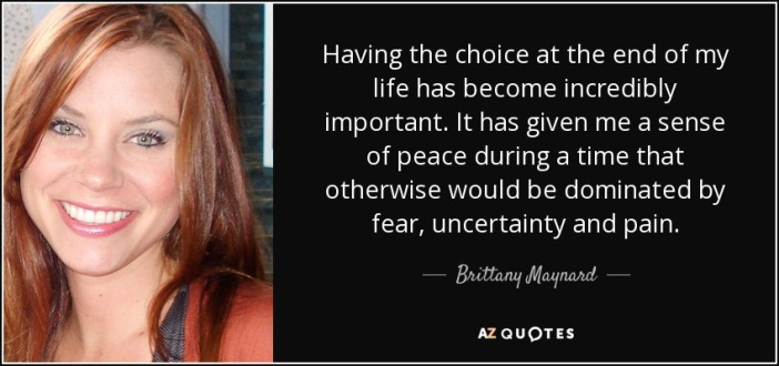 quote-having-the-choice-at-the-end-of-my-life-has-become-incredibly-important-it-has-given-brittany-maynard-77-37-34